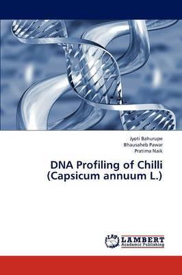 DNA Profiling of Chilli (Capsicum Annuum L.)