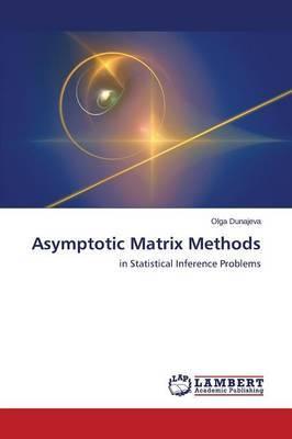 Asymptotic Matrix Methods