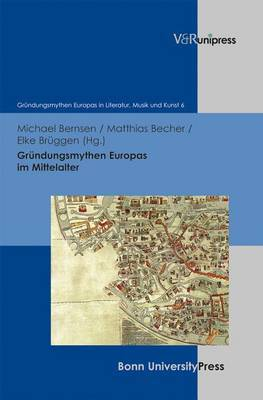 Grundungsmythen Europas Im Mittelalter