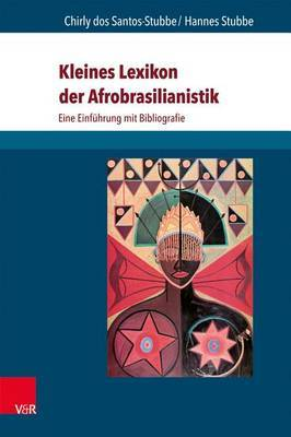 Kleines Lexikon Der Afrobrasilianistik: Eine Einfuhrung Mit Bibliografie