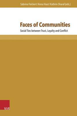 Faces of Communities: Social Ties Between Trust, Loyalty and Conflict
