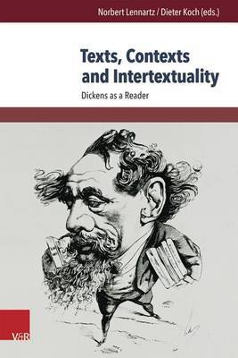 Texts, Contexts and Intertextuality: Dickens as a Reader