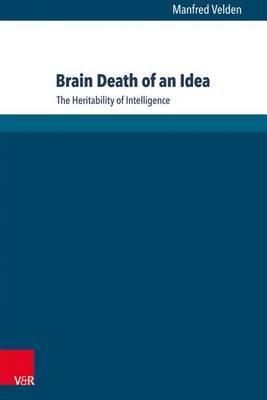 Brain Death of an Idea: The Heritability of Intelligence