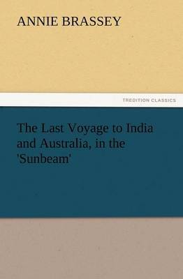 The Last Voyage to India and Australia, in the 'Sunbeam'