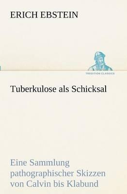 Tuberkulose ALS Schicksal