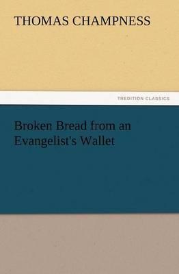 Broken Bread from an Evangelist's Wallet