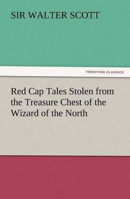 Red Cap Tales Stolen from the Treasure Chest of the Wizard of the North