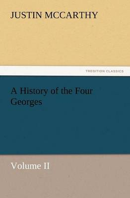 A History of the Four Georges, Volume II