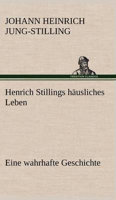 Henrich Stillings Hausliches Leben