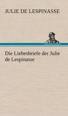 Die Liebesbriefe Der Julie de Lespinasse