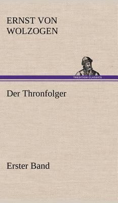 Der Thronfolger - Erster Band