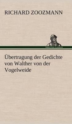 Ubertragung Der Gedichte Von Walther Von Der Vogelweide