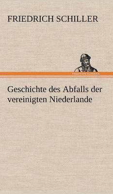 Geschichte Des Abfalls Der Vereinigten Niederlande