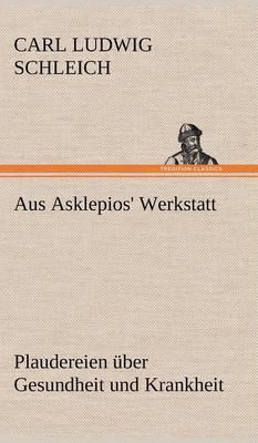 Aus Asklepios' Werkstatt