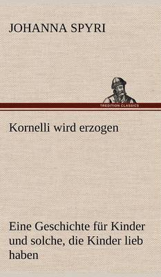 Kornelli Wird Erzogen