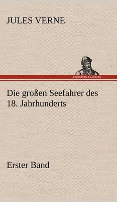 Die Grossen Seefahrer Des 18. Jahrhunderts - Erster Band