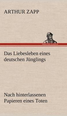 Das Liebesleben Eines Deutschen Junglings