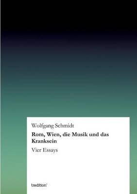 ROM, Wien, Die Musik Und Das Kranksein
