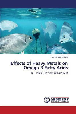 Effects of Heavy Metals on Omega-3 Fatty Acids