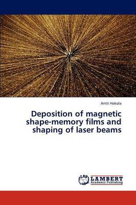 Deposition of Magnetic Shape-Memory Films and Shaping of Laser Beams