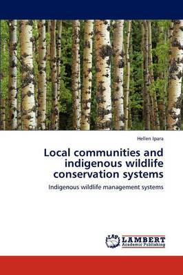 Local Communities and Indigenous Wildlife Conservation Systems