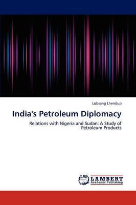 India's Petroleum Diplomacy