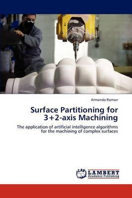 Surface Partitioning for 3+2-Axis Machining