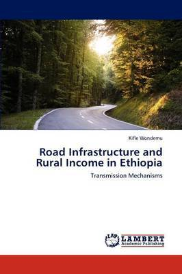 Road Infrastructure and Rural Income in Ethiopia
