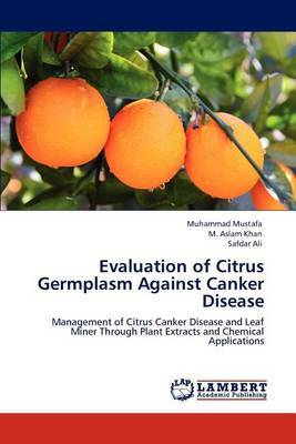 Evaluation of Citrus Germplasm Against Canker Disease