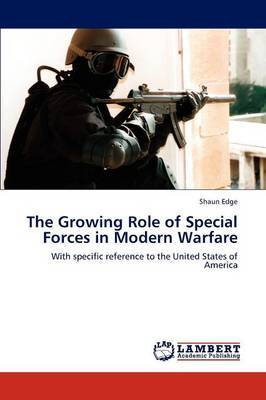 The Growing Role of Special Forces in Modern Warfare