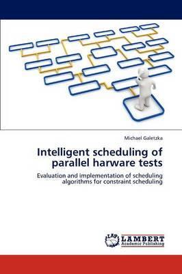 Intelligent Scheduling of Parallel Harware Tests