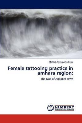 Female Tattooing Practice in Amhara Region