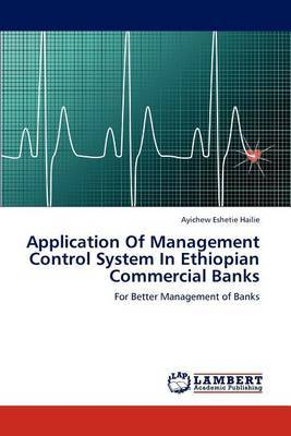 Application of Management Control System in Ethiopian Commercial Banks