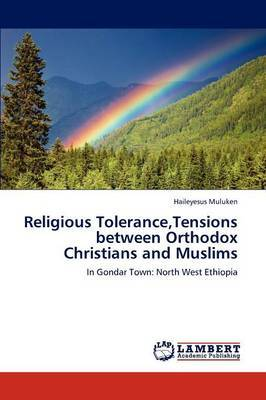 Religious Tolerance, Tensions Between Orthodox Christians and Muslims