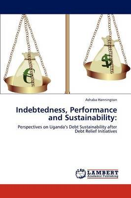Indebtedness, Performance and Sustainability