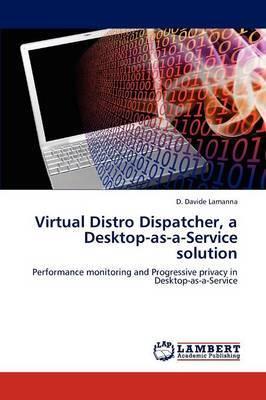 Virtual Distro Dispatcher, a Desktop-As-A-Service Solution