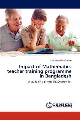 Impact of Mathematics Teacher Training Programme in Bangladesh