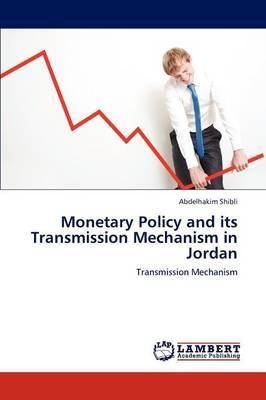 Monetary Policy and Its Transmission Mechanism in Jordan