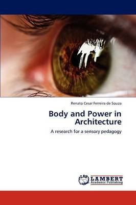 Body and Power in Architecture