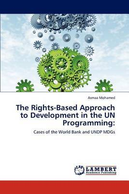 The Rights-Based Approach to Development in the Un Programming