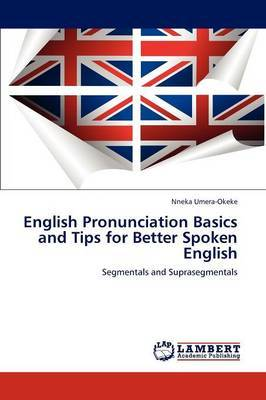 English Pronunciation Basics and Tips for Better Spoken English