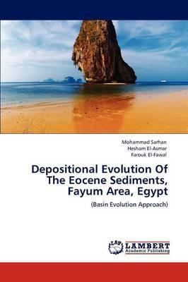 Depositional Evolution of the Eocene Sediments, Fayum Area, Egypt