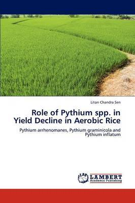 Role of Pythium Spp. in Yield Decline in Aerobic Rice