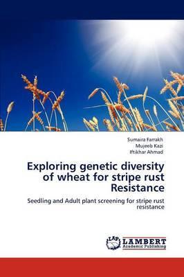 Exploring Genetic Diversity of Wheat for Stripe Rust Resistance