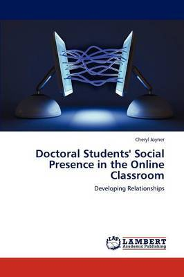 Doctoral Students' Social Presence in the Online Classroom