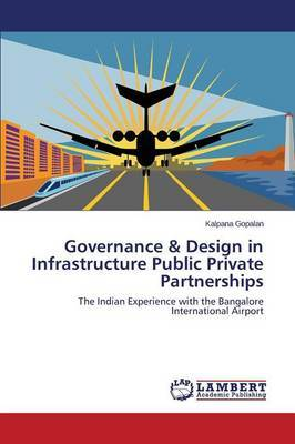 Governance & Design in Infrastructure Public Private Partnerships
