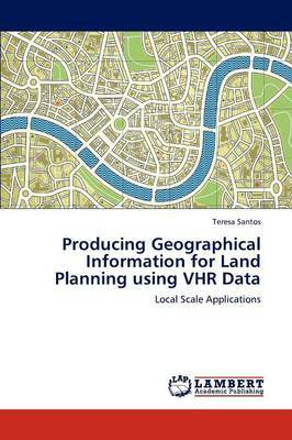 Producing Geographical Information for Land Planning Using Vhr Data