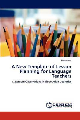 A New Template of Lesson Planning for Language Teachers