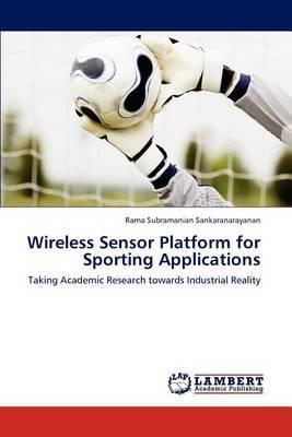 Wireless Sensor Platform for Sporting Applications