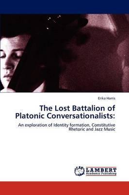 The Lost Battalion of Platonic Conversationalists